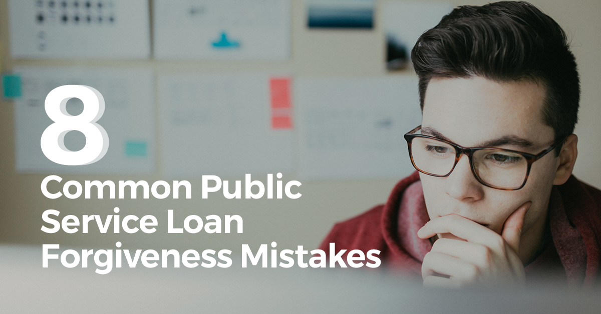 8 COMMON PUBLIC SERVICE LOAN FORGIVENESS MISTAKES