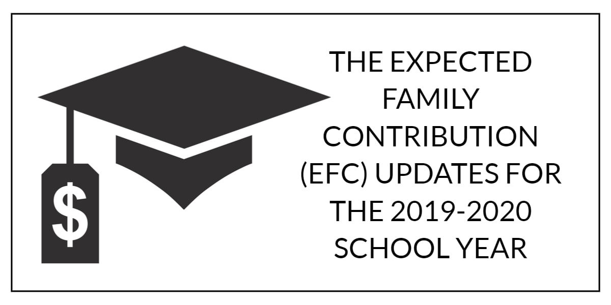 THE EXPECTED FAMILY CONTRIBUTION (EFC) UPDATES FOR THE 2019-2020 SCHOOL YEAR